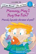 Mama, Puedo Abrazar Al Pez? (Mommy, May I Hug The Fish?) eBook