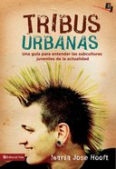 Tribus Urbanas Urban Tribes (Spa) (Spanish) eBook
