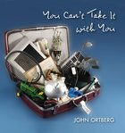 You Can't Take It With You eBook