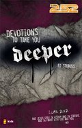 2: 52  Devotions to Take You Deeper (2 52 Bible Series) eBook
