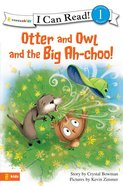 Otter and Owl and the Big Ah-Choo! (I Can Read!1 Series) eBook