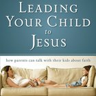 Leading Your Child to Jesus eAudio