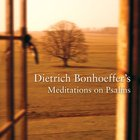 Dietrich Bonhoeffer's Meditations on Psalms eAudio