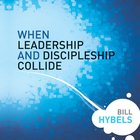 When Leadership and Discipleship Collide (Leadership Library Series) eAudio