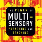 The Power of Multisensory Preaching and Teaching eAudio