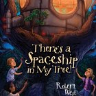 There's a Spaceship in My Tree! (#01 in The Star-fighters Of Murphy Street Series) eAudio