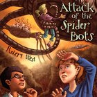 Attack of the Spider Bots (#02 in The Star-fighters Of Murphy Street Series) eAudio