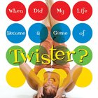 When Did My Life Become a Game of Twister? eAudio