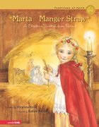 Marta and the Manger Straw (Traditions Of Faith Series) eBook