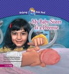 My Baby Sister is a Preemie (Helping Kids Heal Series) eBook