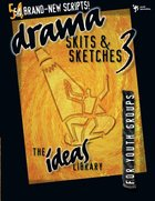 Ideas Library: Drama, Skits & Sketches 3 eBook