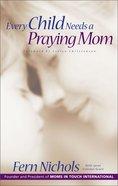 Every Child Needs a Praying Mom eBook