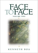 Praying Scriptures For Spiritual Growth (Volume 2) (#2 in Face To Face Series)
