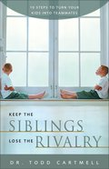 Keep the Siblings, Lose the Rivalry eBook