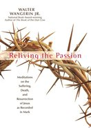 Reliving the Passion eBook