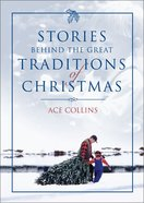 Stories Behind the Great Traditions of Christmas eBook