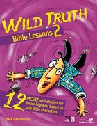 Wild Truth Bible Lessons 2 eBook