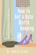 How to Get a Date Worth Keeping eBook