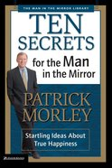 Man in the Mirror: Ten Secrets For the Man in the Mirror eBook
