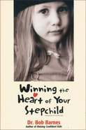 Winning the Heart of Your Stepchild eBook