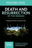 Death and Resurrection of the Messiah (Discovery Guide) (#04 in That The World May Know Series) eBook