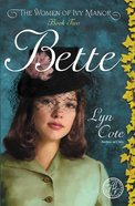 Bette (#02 in Women Of Ivy Manor Series) eBook