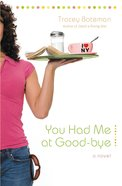 You Had Me At Good-Bye (#02 in Drama Queen Series) eBook