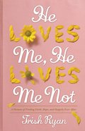 He Loves Me, He Loves Me Not eBook