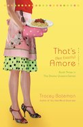 That's Amore (Not Exactly) (#03 in Drama Queen Series) eBook