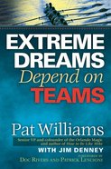Extreme Dreams Depend on Teams eBook