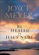 Be Healed in Jesus' Name eBook