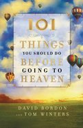 101 Things You Should Do Before Going to Heaven eBook