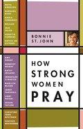 How Strong Women Pray eBook
