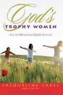 God's Trophy Women eBook