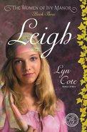 Leigh (#03 in Women Of Ivy Manor Series) eBook