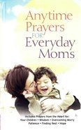 Anytime Prayers For Everyday Moms eBook