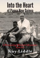 Into the Heart of Papua New Guinea eBook