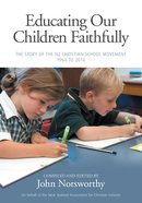 Educating Our Children Faithfully eBook