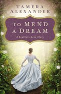To Mend a Dream: A Southern Love Story eBook
