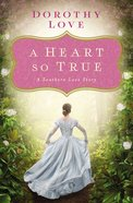 A Heart So True: A Southern Love Story eBook