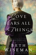 Love Bears All Things (#02 in Amish Secrets Novel Series) eBook