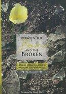 Between the Flowers and the Broken eBook