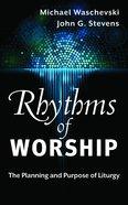Rhythms of Worship Paperback