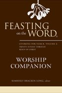 Feasting on the Word Worship Companion: Volume 2 Hardback