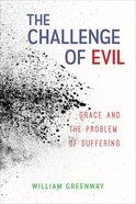 The Challenge of Evil: Grace and the Problem of Suffering Paperback