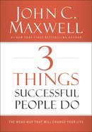 3 Things Successful People Do: The Road Map That Will Change Your Life eBook