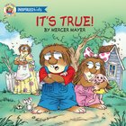 It's True (Little Critter Series) eBook