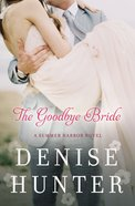 The Goodbye Bride (#02 in Summer Harbor Series) eBook