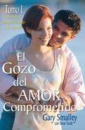 El Gozo Del Amor Comprometido: Tomo 1, El eBook