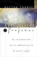 Apstoles Y Profetas: La Restauracin De Su Influencia En El Nuevo Siglo eBook